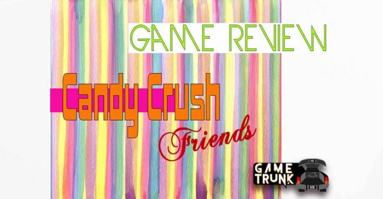 img of candy crush friends saga game review
